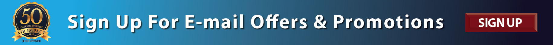 Sign up for our email offers and promotions